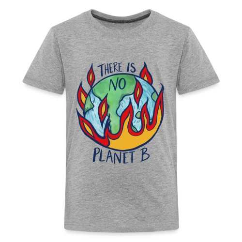 There is no planet b - Kids' Premium T-Shirt