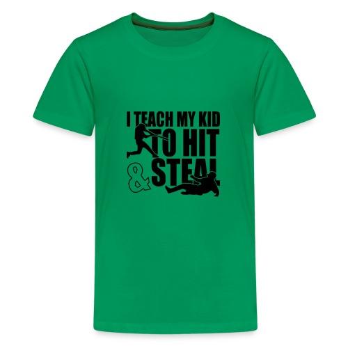 I Teach My Kid to Hit and Steal Baseball - Kids' Premium T-Shirt