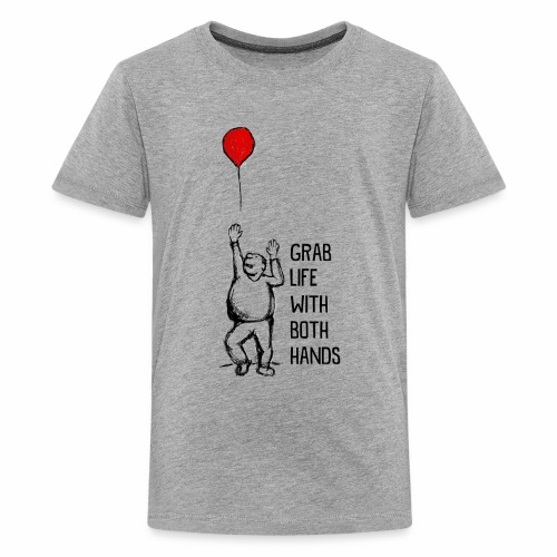 Grab Life With Both Hands - Kids' Premium T-Shirt