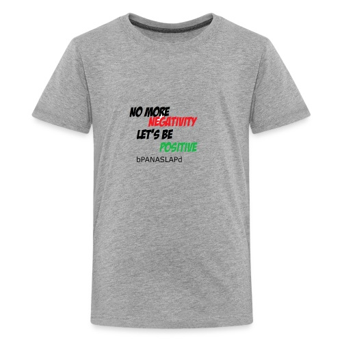 No more negativiyi let s stay positive - Kids' Premium T-Shirt