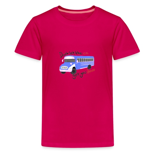 Don't Let The Cis Get You Down Bus (more products) - Kids' Premium T-Shirt