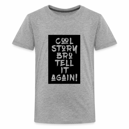 cool story bro tell it again BG - Kids' Premium T-Shirt