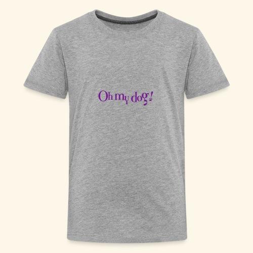 Oh My Dog Design - Kids' Premium T-Shirt