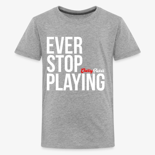 Ever Stop Play - Kids' Premium T-Shirt