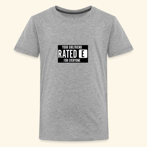 Your girlfriend rated E for Everyone - Kids' Premium T-Shirt