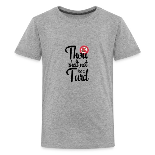 Thou Shalt Not Be a Turd - Kids' Premium T-Shirt
