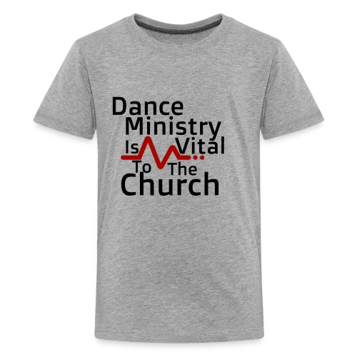 Dance Ministry Is Vital To The Church - Kids' Premium T-Shirt