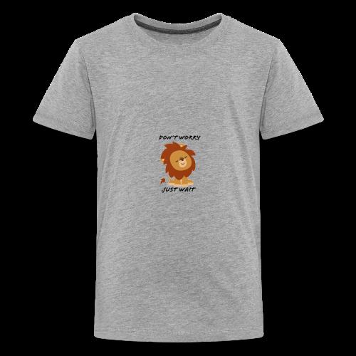 Don't worry, Just wait - Kids' Premium T-Shirt
