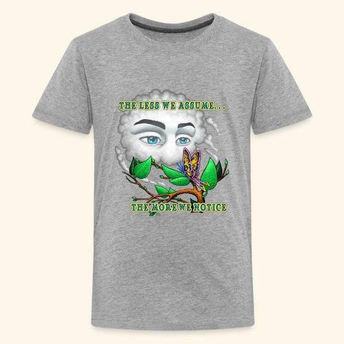 The Less We Assume - Kids' Premium T-Shirt