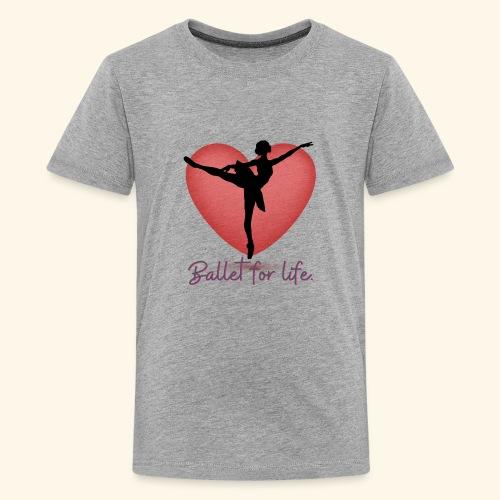 Ballet for life - Kids' Premium T-Shirt
