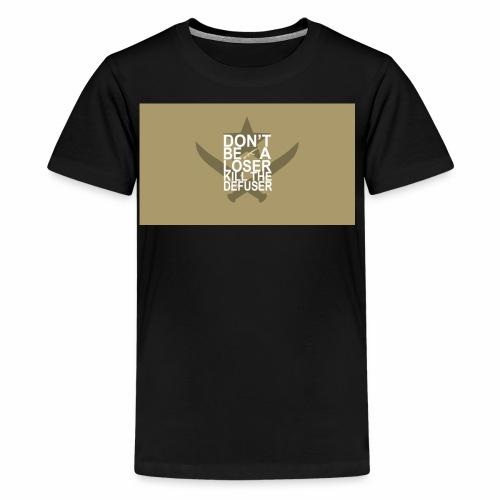 Don't be a loser kill the defuser - Kids' Premium T-Shirt