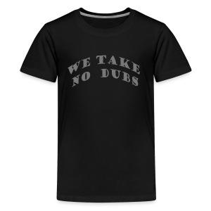 We Take No Dubs Logo - Kids' Premium T-Shirt