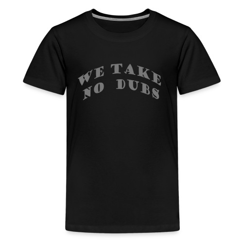 We Take No Dubs Logo - Kids' Premium T-Shirt