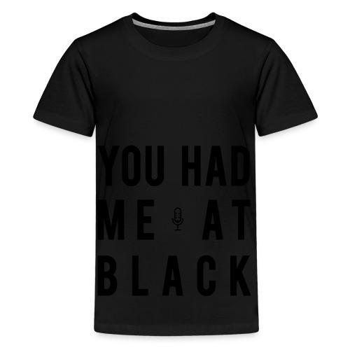 You Had Me at Black Classic - Kids' Premium T-Shirt