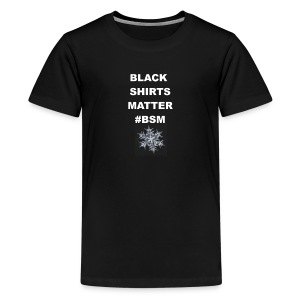 Black Shirts Matter - Kids' Premium T-Shirt