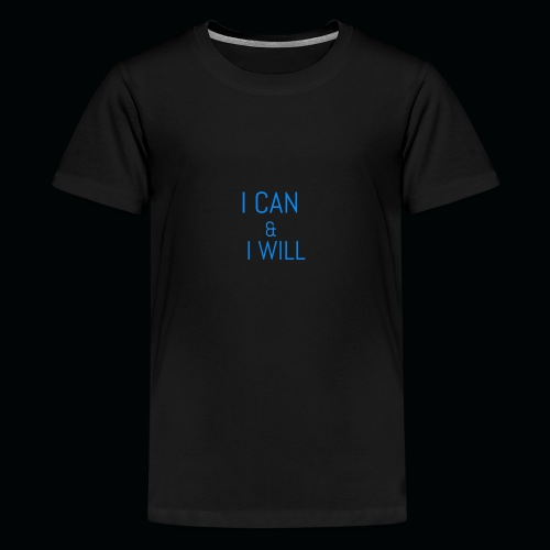 I CAN AND I WILL - Kids' Premium T-Shirt