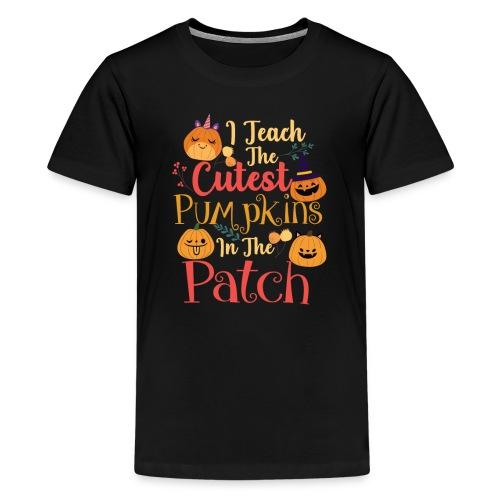 I teach the cutest pumpkins in the patch - Kids' Premium T-Shirt