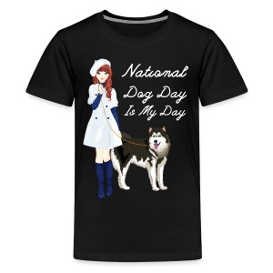 National Dog Day, National Dog Day Is My Day - Kids' Premium T-Shirt