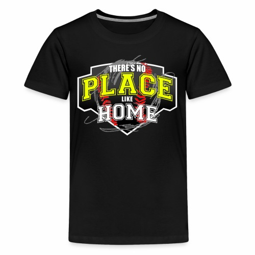 THERE S NO PLACE LIKE HOME - Kids' Premium T-Shirt
