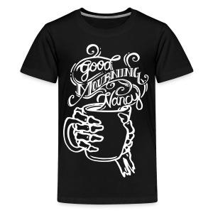Good Mourning Nancy Logo - Kids' Premium T-Shirt