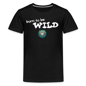 Born To Be Wild! - Kids' Premium T-Shirt