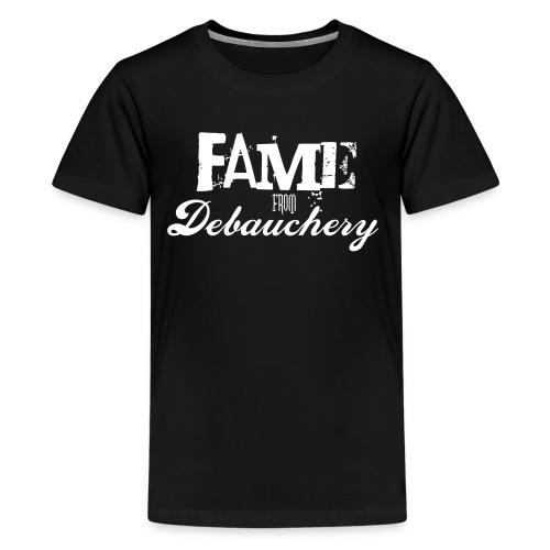 Fame from Debauchery - Kids' Premium T-Shirt