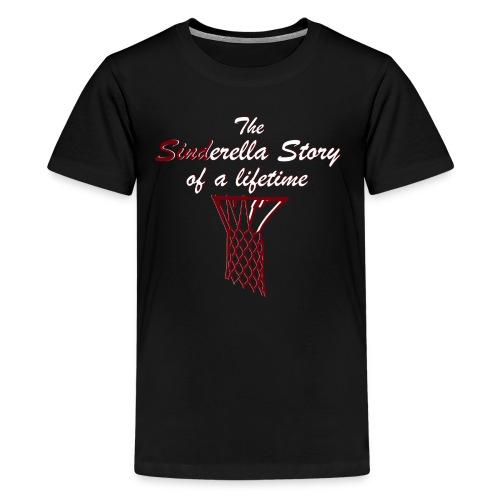 The Sinderella Story of a Lifetime - Kids' Premium T-Shirt