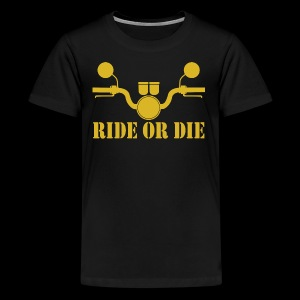 RIDE OR DIE - Kids' Premium T-Shirt