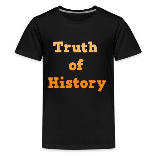 Truth of History - Kids' Premium T-Shirt