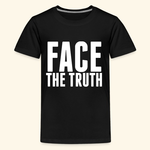 Face The Truth - Kids' Premium T-Shirt