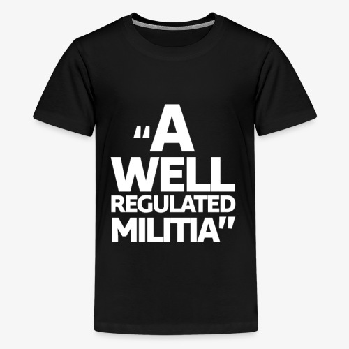 A Well Regulated Militia - Kids' Premium T-Shirt