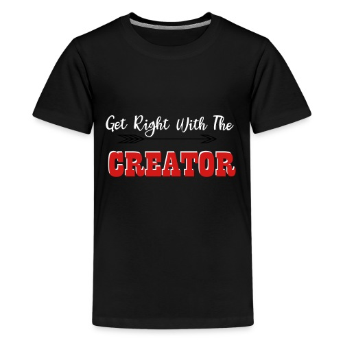 Get Right With The Creator final - Kids' Premium T-Shirt