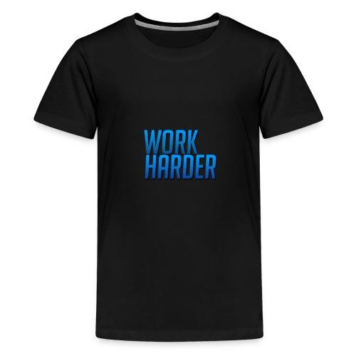 Work Harder - Kids' Premium T-Shirt