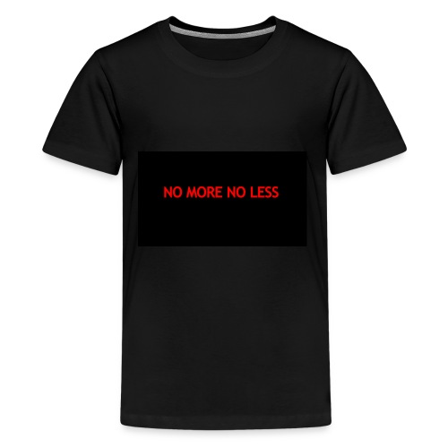 NO MORE NO LESS - Kids' Premium T-Shirt