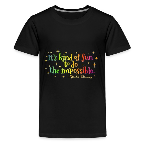 It's kind of fun to do the impossible Quote - Kids' Premium T-Shirt