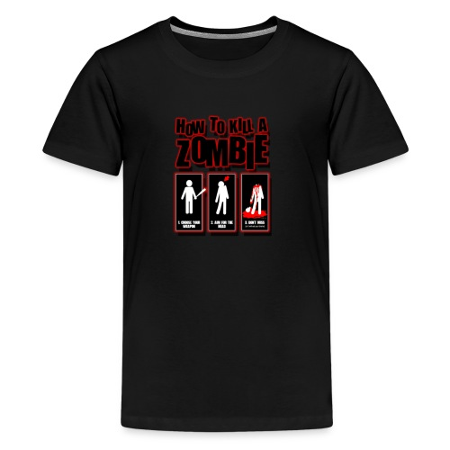 ho to kill a zombie - Kids' Premium T-Shirt