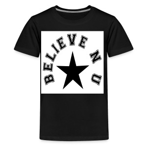 Believe N U - Kids' Premium T-Shirt
