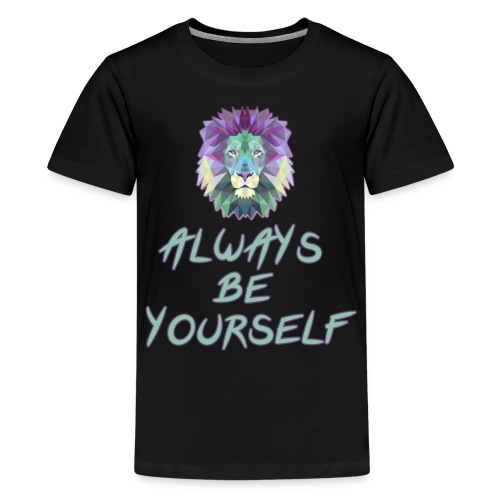 Always Be yourself - Kids' Premium T-Shirt