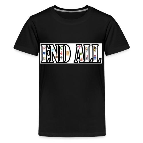 END ALL - Kids' Premium T-Shirt