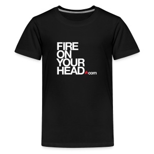 Fire On Your Head Swag | White Text - Kids' Premium T-Shirt