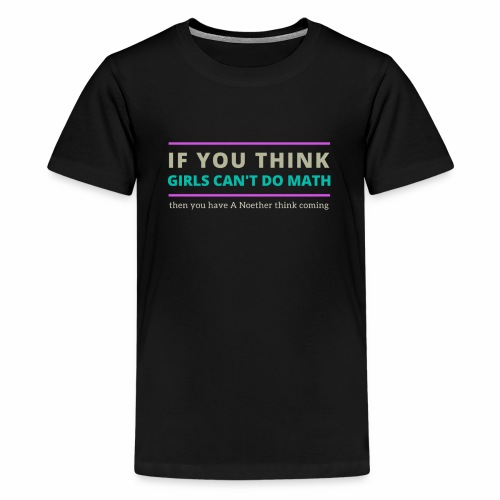 A Noether Think Coming - Kids' Premium T-Shirt