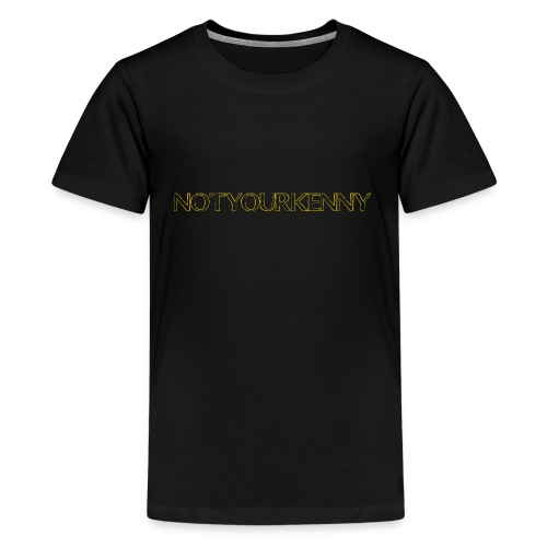 NotYourKenny Text Design! - Kids' Premium T-Shirt