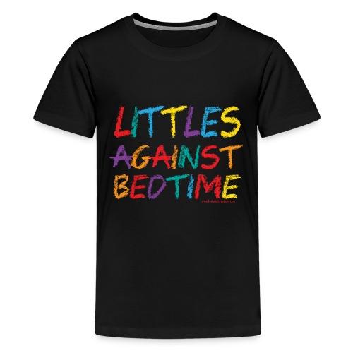 Littles_Against_Bedtime - Kids' Premium T-Shirt