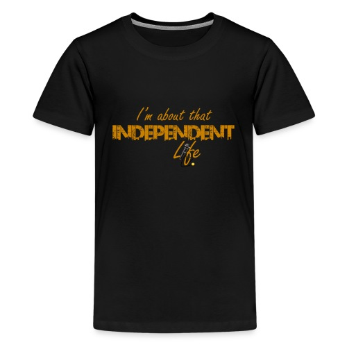 The Independent Life Gear - Kids' Premium T-Shirt