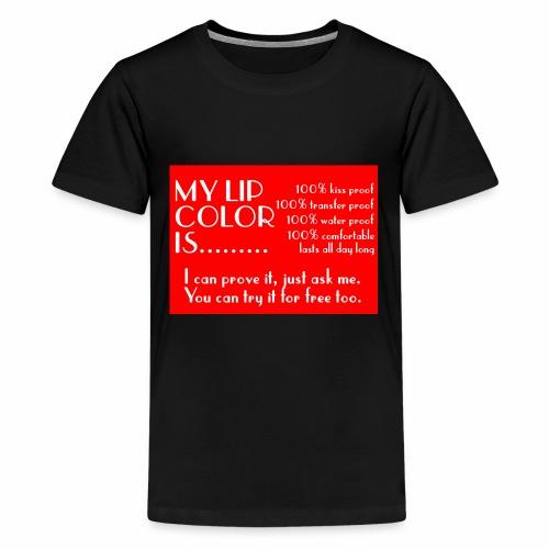 my lip color is..... - Kids' Premium T-Shirt