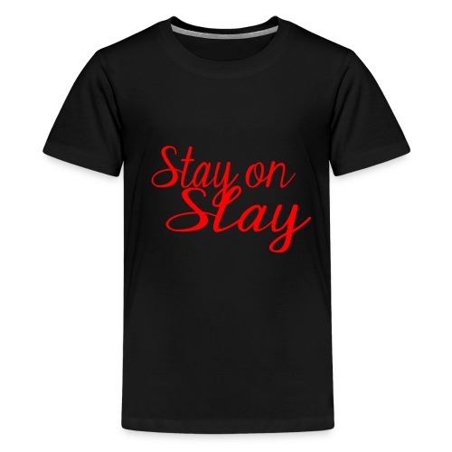 stay on slay red - Kids' Premium T-Shirt