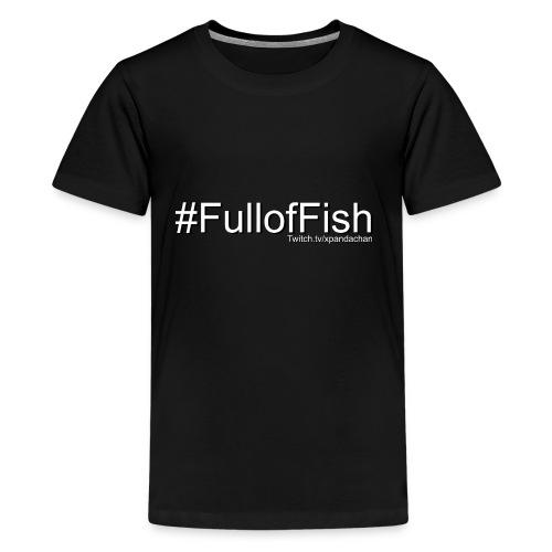 Full of Fish - Kids' Premium T-Shirt