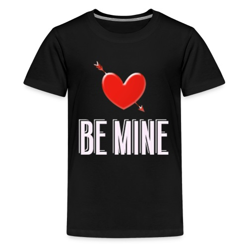 Be Mine - Kids' Premium T-Shirt