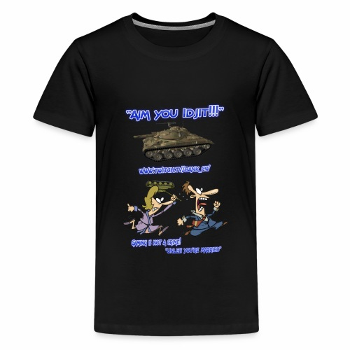 Aim You Idjit - Kids' Premium T-Shirt