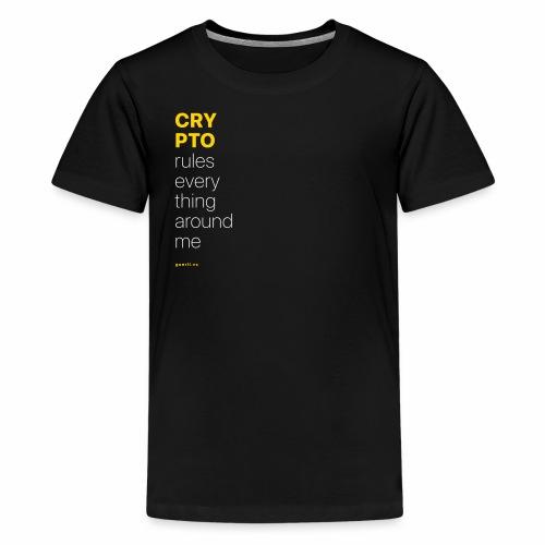 Crypto rules everything around me. - Kids' Premium T-Shirt